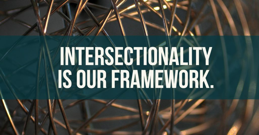 Intersectionality is our framework