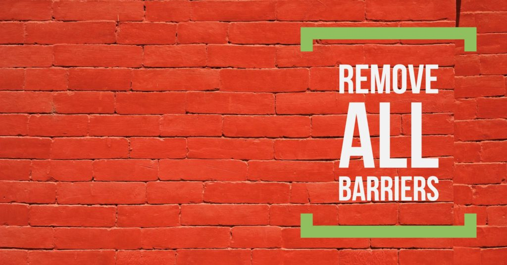 Remove all barriers